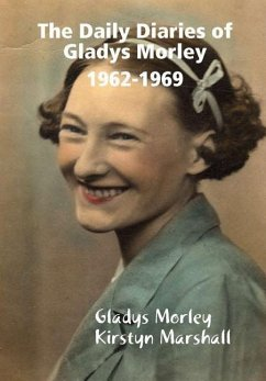 The Daily Diaries of Gladys Morley 1962-1969