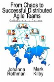 From Chaos to Successful Distributed Agile Teams: Collaborate to Deliver (eBook, ePUB)