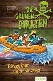 Die Grünen Piraten - Giftgefahr unter Wasser (eBook, ePUB)