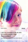 LSBTTIQ-Jugendliche in der Offenen Kinder- und Jugendarbeit