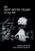 The Best Seven Years of My Life: The Story of an Unlikely Caregiver