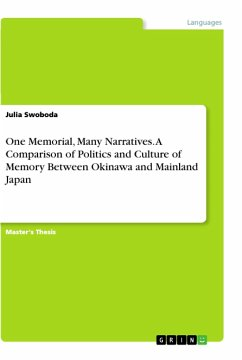 One Memorial, Many Narratives. A Comparison of Politics and Culture of Memory Between Okinawa and Mainland Japan