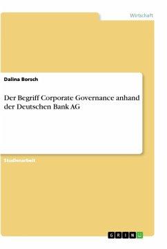 Der Begriff Corporate Governance anhand der Deutschen Bank AG
