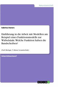 Einführung in die Arbeit mit Modellen am Beispiel eines Funktionsmodells zur Wirbelsäule. Welche Funktion haben die Bandscheiben?