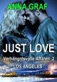 JUST LOVE - Verhängnisvolle Affären_2: Los Angeles (eBook, ePUB)