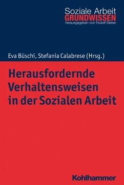 Herausfordernde Verhaltensweisen in der Sozialen Arbeit (eBook, ePUB)