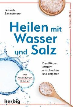 Heilen mit Wasser und Salz (eBook, ePUB) - Zimmermann, Gabriele