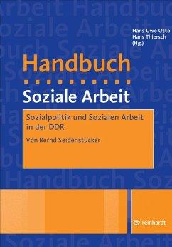 Sozialpolitik und Soziale Arbeit in der DDR (eBook, PDF) - Seidenstücker, Bernd