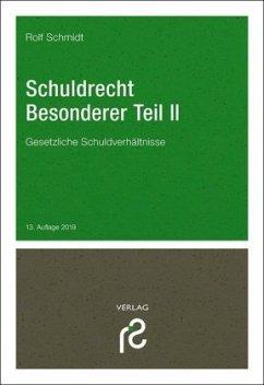Schuldrecht Besonderer Teil II - Schmidt, Rolf