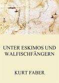 Unter Eskimos und Walfischfängern (eBook, ePUB)