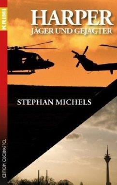 Harper - Jäger und Gejagter - Michels, Stephan
