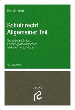 Schuldrecht Allgemeiner Teil - Schmidt, Rolf
