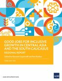 Good Jobs for Inclusive Growth in Central Asia and the South Caucasus (eBook, ePUB)