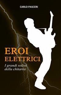 Eroi Elettrici (eBook, ePUB)