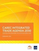 CAREC Integrated Trade Agenda 2030 and Rolling Strategic Action Plan 2018-2020 (eBook, ePUB)