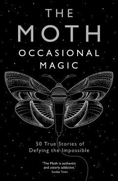 Moth Presents: Occasional Magic (eBook, ePUB) - The Moth, Moth