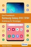 Das Praxisbuch Samsung Galaxy S10 / S10+ - Anleitung für Einsteiger (eBook, PDF)