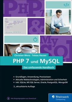 PHP 7 und MySQL (eBook, ePUB) - Wenz, Christian; Hauser, Tobias