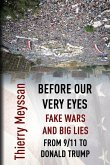 Before Our Very Eyes, Fake Wars and Big Lies: From 9/11 to Donald Trump