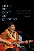 Listen but Don't Ask Question