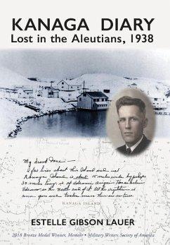 Kanaga Diary: Lost in the Aleutians, 1938 - Lauer, Estelle Gibson