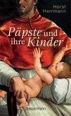 Päpste und ihre Kinder. Die etwas andere Papstgeschichte (eBook, ePUB)