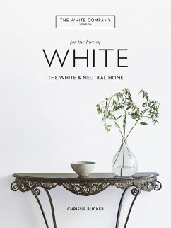 The White Company, For the Love of White - Rucker, Chrissie; The White Company