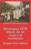 Nicaragua 1979: Diario de Un Viaje a la Revolución: Brigada Simón Bolívar
