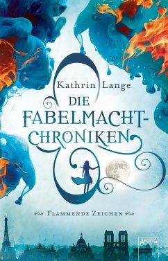 Flammende Zeichen / Die Fabelmacht-Chroniken Bd.1 (Mängelexemplar) - Lange, Kathrin