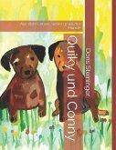 Quiky Und Conny: Aus Dem Leben Zweier Gewitzter Hunde