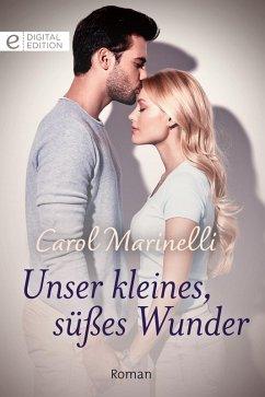 Unser kleines, süßes Wunder (eBook, ePUB) - Marinelli, Carol
