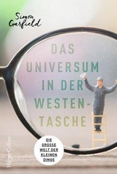 Das Universum in der Westentasche - Die große Welt der kleinen Dinge (eBook, ePUB) - Garfield, Simon