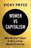 Women vs. Capitalism: Why We Can't Have It All in a Free Market Economy