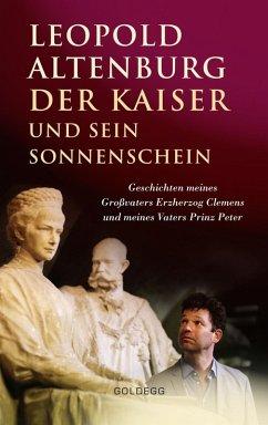 Der Kaiser und sein Sonnenschein (eBook, ePUB) - Altenburg, Leopold