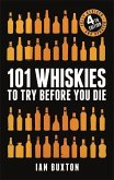 101 Whiskies to Try Before You Die (Revised and Updated)
