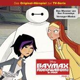 Disney / Baymax - Robowabohu in Serie - Folge 2: Das Monster von Fransokyo/ Versager-Modus (MP3-Download)