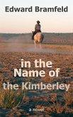 in the Name of the Kimberley (eBook, ePUB)