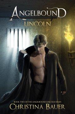 Lincoln (Angelbound Lincoln, #2) (eBook, ePUB) - Bauer, Christina