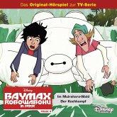 Disney / Baymax - Robowabohu in Serie - Folge 4: Im Muirahara-Wald/ Der Kochkampf (MP3-Download)