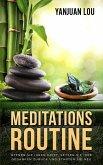 Meditations-Routine - Öffnen Sie Ihren Geist, Setzen Sie Ihre Gedanken zurück und Starten Sie neu (German Edition) (eBook, ePUB)