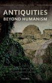 Antiquities Beyond Humanism (eBook, ePUB)