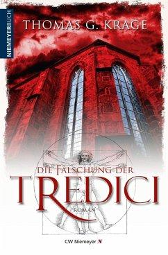 Die Fälschung der Tredici (eBook, ePUB) - Krage, Thomas G.