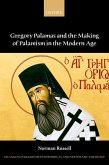Gregory Palamas and the Making of Palamism in the Modern Age (eBook, PDF)