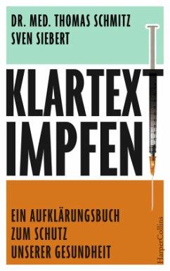 Klartext: Impfen! - Schmitz, Thomas; Siebert, Sven