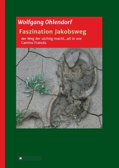Faszination Jakobsweg - der Weg der süchtig macht...all in one