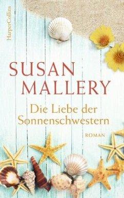 Die Liebe der Sonnenschwestern - Mallery, Susan