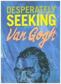 Desperately Seeking Van Gogh - Castello-Cortes, Ian