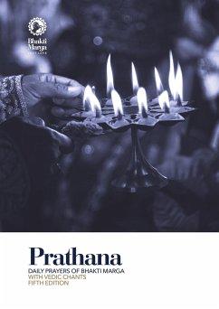 Prathana: Daily Prayers of Bhakti Marga - with Vedic Chants, Fifth Edition