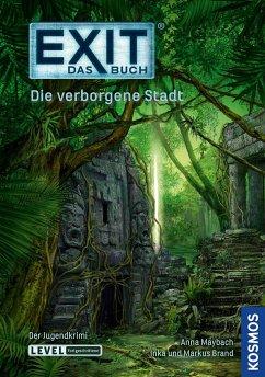 EXIT - Das Buch: Die verborgene Stadt - Maybach, Anna; Brand, Inka; Brand, Markus