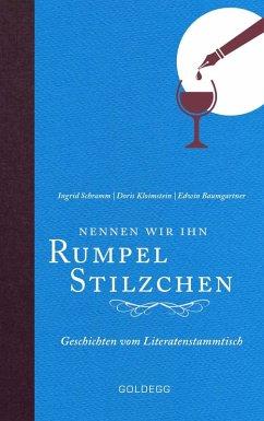 Nennen wir ihn Rumpelstilzchen (eBook, ePUB) - Schramm, Ingrid; Kloimstein, Doris; Baumgartner, Edwin